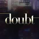 Doubt (Scripted Drama)